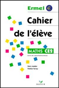 Patrick Peney et Dany Madier - Maths CE2. - Cahier de l'élève.