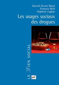 Patrick Peretti-Watel et François Beck - Les usages sociaux des drogues.