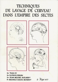 Patrick Peron et Jean-Michel Guilbert - Techniques de lavage de cerveau dans l'empire des sectes.