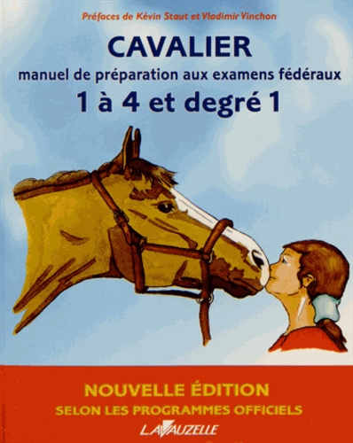 Patrick Perreau et Laurence Jacquey - Cavalier - Manuel de préparation aux examens fédéraux 1 à 4 et Degré 1.