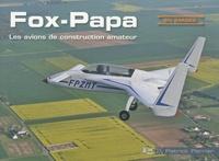 Patrick Perrier - Fox-papa - Les avions de construction amateur en images.