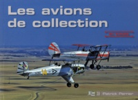 Patrick Perrier - Les avions de collection en images.