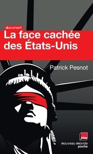 Patrick Pesnot - La face cachée des Etats-Unis - Les dossiers secrets de monsieur X.