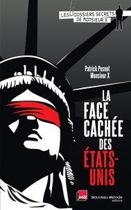 Patrick Pesnot et  Monsieur X - La face cachée des Etats-Unis.
