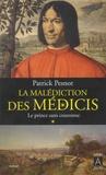 Patrick Pesnot - La malédiction des Médicis Tome 1 : Le prince sans couronne.