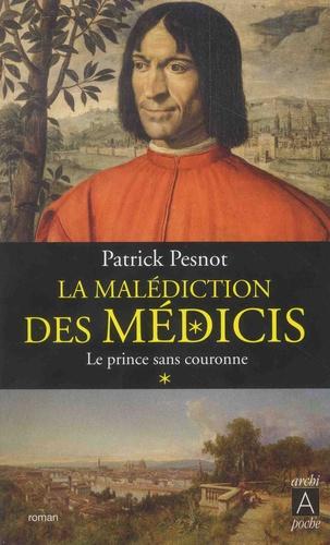 La malédiction des Médicis Tome 1 Le prince sans couronne