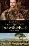 Patrick Pesnot - La malédiction des Médicis Tome 2 : Les lys de sang.