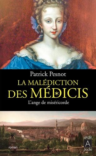 La malédiction des Médicis Tome 3 L'ange de miséricorde