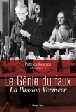 Patrick Pesnot - Le génie du faux - La passion Vermeer.