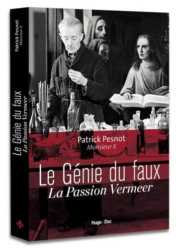 Le génie du faux. La passion Vermeer