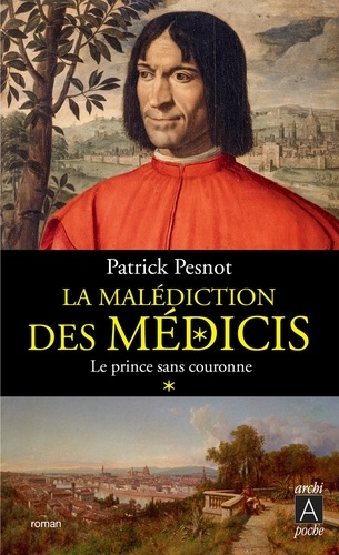 Le Prince sans couronne. La malédiction des Médicis t. 1