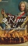 Patrick Pesnot - Le régent Tome 2 : Le règne du Sphinx.