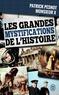 Patrick Pesnot - Les grandes mystifications de l'histoire.