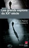 Patrick Pesnot - Les grands espions du XXe siècle - Les dossiers secrets de Monsieur X.