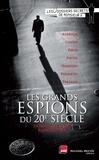 Patrick Pesnot - Les grands espions du XXe siècle.