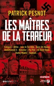 Patrick Pesnot - Les maîtres de la terreur.