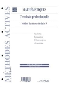 Patrick Petiot et Francine Zimmermann - MATHEMATIQUES TERMINALE PROFESSIONNELLE METIERS DU SECTEUR TERTIAIRE A. - Avec chemise de rangement.