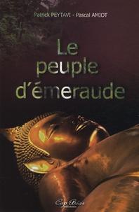 Patrick Peytavi et Pascale Amiot - Le Peuple d'Emeraude.
