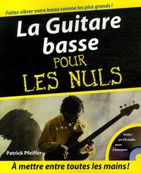 Patrick Pfeiffer - La Guitare basse pour les nuls. 1 CD audio