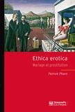Patrick Pharo - Ethica erotica - Mariage et prostitution.