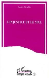 Patrick Pharo - L'injustice et le mal.