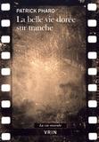 Patrick Pharo - La belle vie dorée sur tranche.