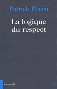 Patrick Pharo - La logique du respect.