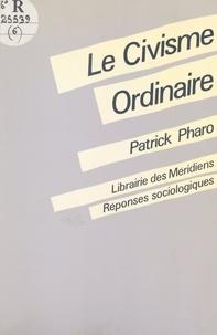 Patrick Pharo et  Centre d'études sociologiques - Le civisme ordinaire.
