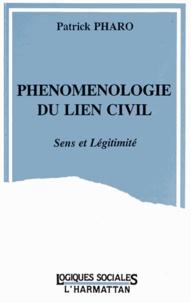 Patrick Pharo - Phénoménologie du lien civil - Sens et légitimité.