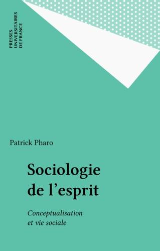 Sociologie de l'esprit. Conceptualisation et vie sociale