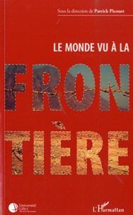 Patrick Picouet - Le monde vu à la frontiere.