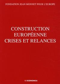 Patrick Piffaretti - Construction européenne crises et relances - Actes du colloque organisé par la Fondation Jean Monnet pour l'Europe, Lausanne, 18 et 19 avril 2008.