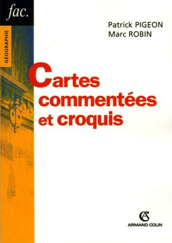 Patrick Pigeon et Marc Robin - Cartes commentées et croquis - Méthodes et exemples.