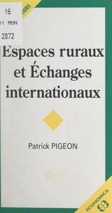 Patrick Pigeon et Antoine Bailly - Espaces ruraux et échanges internationaux.