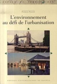 Patrick Pigeon - L'environnement au défi de l'urbanisation.