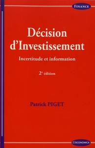 Patrick Piget - Décision d'investissement - Incertitude et information.