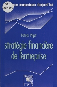 Patrick Piget et Hubert de La Bruslerie - Stratégie financière de l'entreprise.
