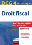 Patrick Pinteaux et Charles-Édouard Godard - DCG 4 - Droit fiscal 2011/2012 - 5e éd. - Entraînements, cas pratiques.