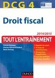 Patrick Pinteaux et Charles-Édouard Godard - DCG 4 - Droit fiscal 2014/2015 - 8e éd - Tout l'entraînement.