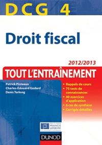 Patrick Pinteaux et Charles-Edouard Godard - DCG 4 - Droit fiscal - Tout l'entrainement.