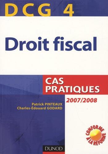Patrick Pinteaux et Charles-Edouard Godard - Droit fiscal DCG4 - Cas pratiques.