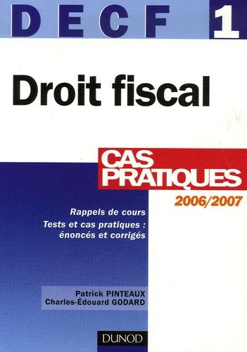Patrick Pinteaux et Charles-Edouard Godard - Droit fiscal DECF 1 - Cas pratiques.