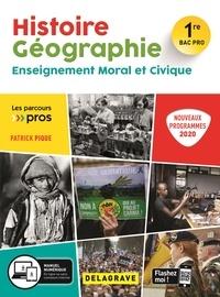 Patrick Pique - Histoire Géographie Enseignement moral et civique 1re Bac Pro.