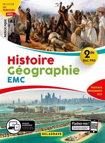 Histoire Géographie Enseignement moral et civique 2de Bac Pro  Edition 2019