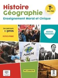 Patrick Pique - Histoire Géographie Enseignment Moral et Civique Tle Bac Pro.