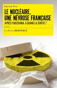Le nucléaire, une névrose française - Après Fukushima, à quand la sortie ?.pdf