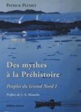Patrick Plumet - Peuples du Grand Nord - Tome 1, Des mythes à la Préhistoire.