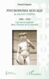 Patrick Pognant - Psychopathia sexualis de Krafft-Ebing - 1886 - 1924 : Une oeuvre majeure dans l'histoire de la sexualité.