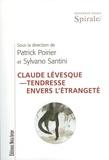 Patrick Poirier et Sylvano Santini - Claude Lévesque - Tendresse envers l'étrangeté.