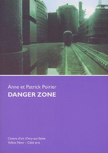 Patrick Poirier et Anne Poirier - Danger zone.